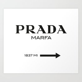 PradaMarfa sign Art Print