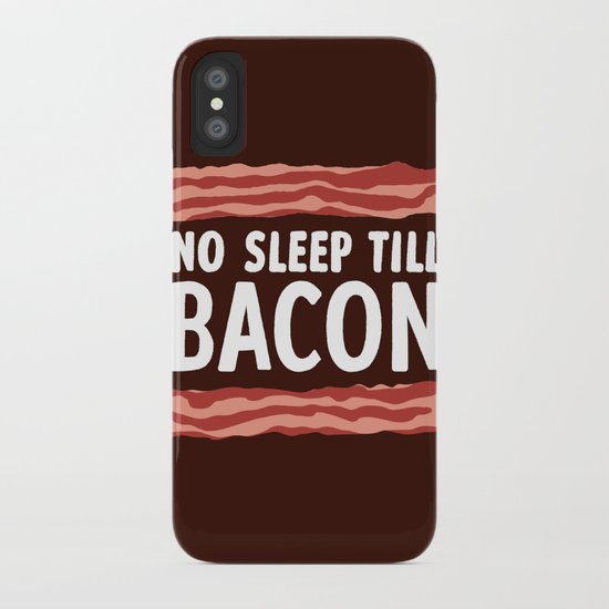 No Sleep Till Bacon iPhone Case