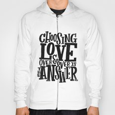 CHOOSE LOVE Hoody