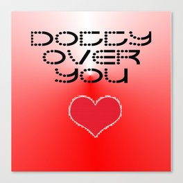 VALENTINES DAY CARD OR GIFT - DOTTY OVER YOU! Canvas Print