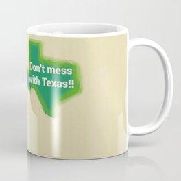 Don't Mess With Texas 1 Coffee Mug