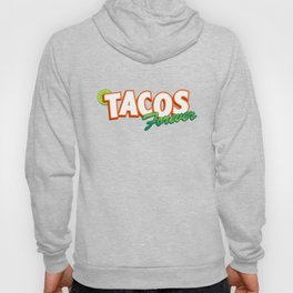 Tacos forever Hoody
