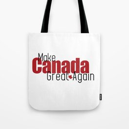 Make Canada Great Again (1) Tote Bag