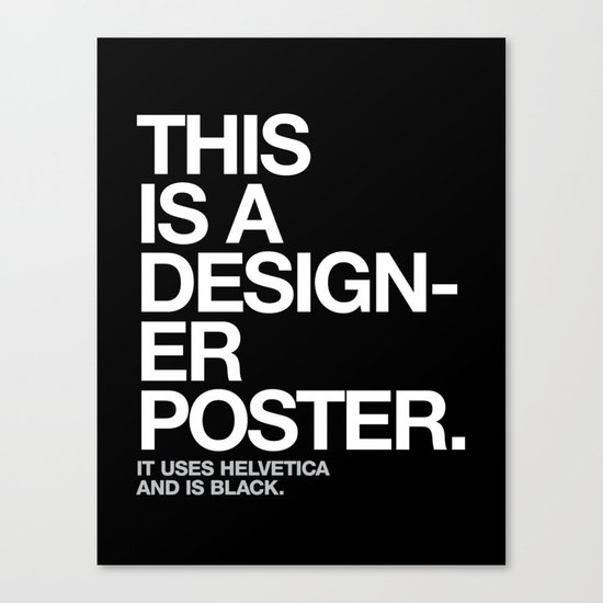 THIS IS A DESIGNER... Canvas Print