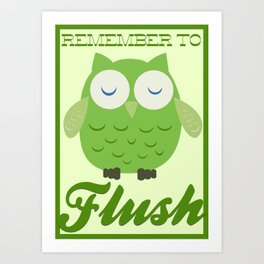 Remember to Flush! Art Print