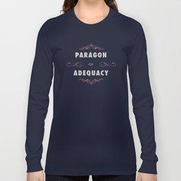 Paragon of Adequacy Long Sleeve T-shirt