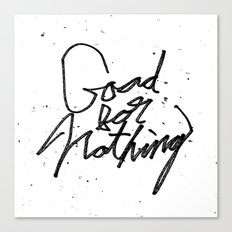 Good For Nothing Canvas Print