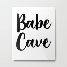 Babe Cave, Quote, Nursery Art Metal Print