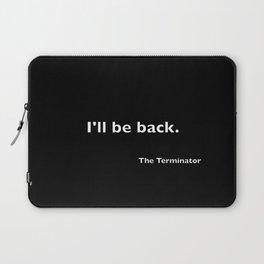 The Terminator quote Laptop Sleeve