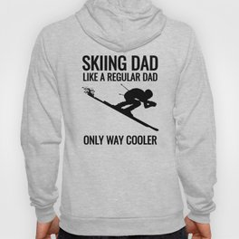 Skiing DAD - Just Like a Regular Dad Only Way Cooler! Hoody