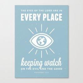 Proverbs 15:3 Canvas Print