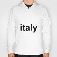 italy Hoodies featuring italy by linguistic94