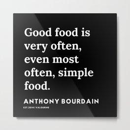 14     Anthony Bourdain Quotes   191207 Metal Print