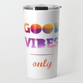 Good Vibes Only, watercolor, sticker, white circle Travel Mug