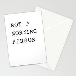 Not a morning person Stationery Cards