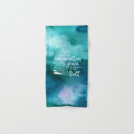 Let Your Conversation Be Always Full of Grace, Seasoned With Salt Hand & Bath Towel