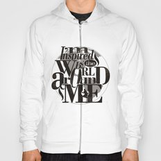 I'm Inspired By The World Around Me Hoody