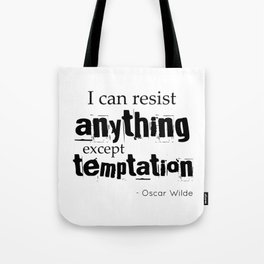 I can resist anything except temptation - Oscar Wilde quote Tote Bag