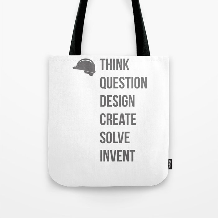 Think Question Design Create Solve Invent Learn Civil Engineering Engineer Mechanical Electrical Tote Bag