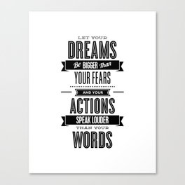 Let Your Dreams Be Bigger Than Your Fears black-white typography design poster home wall decor Canvas Print