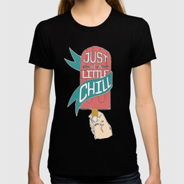 Just Be A Little Chill T-shirt