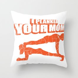 Plank mother training humor sports muscle gift Throw Pillow