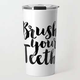 Brush Your Teeth, Bathroom Decor, Nursery Decor,Quote Prints,Kids Rule,Funny Print,Quote Art Travel Mug