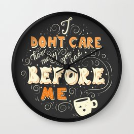 I Don't Care How Many You Had Before Me, Poster Design, Dark Wall Clock