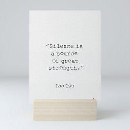 "Lao Tzu ""Silence is a source of great strength."" Mini Art Print"