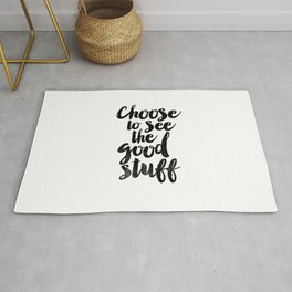 Choose to See the Good Stuff black and white typography poster black-white design home decor wall Rug