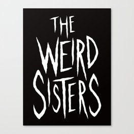 The Weird Sisters - White Canvas Print
