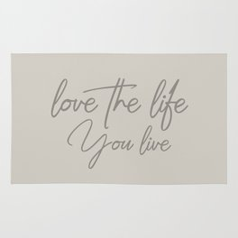 Love the life you live - Warm Gray version Rug