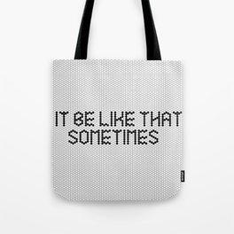 """It be like that sometimes"" Black & White Tile Tote Bag"