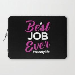 Best Job Ever Nannylife Babysitting Appreciation Laptop Sleeve