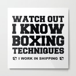 I Know Boxing Techniques Metal Print