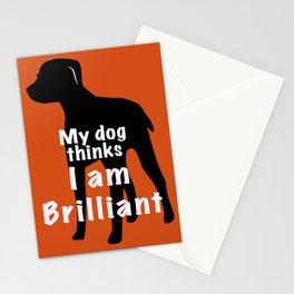 My dog thinks I am brilliant Stationery Cards