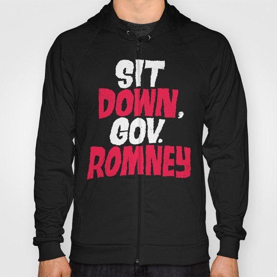 Sit Down, Gov. Romney. Hoody