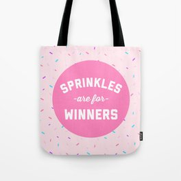 Sprinkles Are For Winners Funny Quote Tote Bag