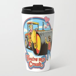 YOU'RE MY CRUSH Travel Mug