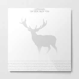 Oh Deer , Buck You - Copenhagen Metal Print