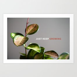 Just Keep Growing  |  Botanical Notes Art Print