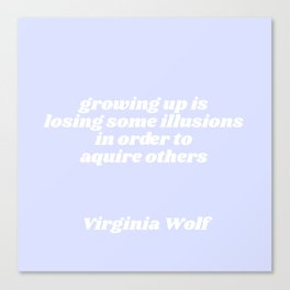 losing some illusions - virginia woolf quote Canvas Print