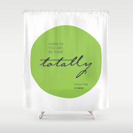 Be There Totally Shower Curtain