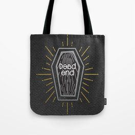 Dead end... (Black ver) Tote Bag