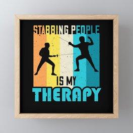 Fencing Funny Sayings Swords Fight Sport Framed Mini Art Print