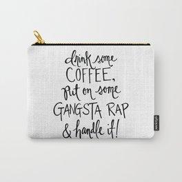 Gangsta Rap Handle It Carry-All Pouch