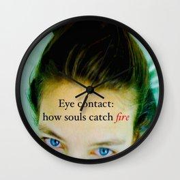 Eye contact:  how souls catch fire. Wall Clock