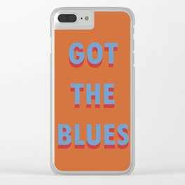 GOT THE BLUES Clear iPhone Case