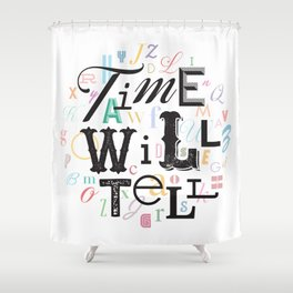 Time Will Tell Shower Curtain