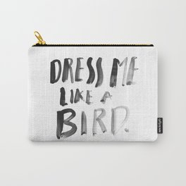 DRESS ME LIKE A BIRD Carry-All Pouch